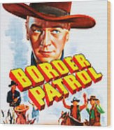 Border Patrol, Us Poster Art, William Wood Print
