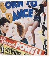Born To Dance Wood Print