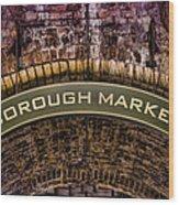 Borough Archway Wood Print