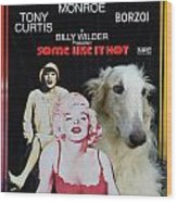 Borzoi Art - Some Like It Hot Movie Poster Wood Print