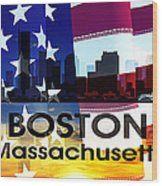 Boston Ma Patriotic Large Cityscape Wood Print