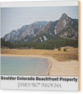 Boulder Flatirons Beachfront Property Poster White Wood Print