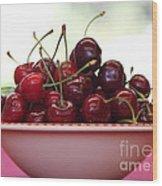 Bowl Of Cherries Closeup Wood Print