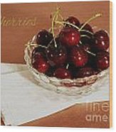 Bowl Of Cherries With Text Wood Print