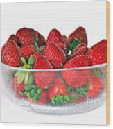 Bowl Of Strawberries Wood Print