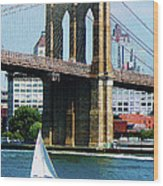 Bridge - Sailboat By The Brooklyn Bridge Wood Print