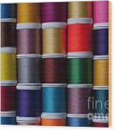 Bright Colored Spools Of Thread Wood Print