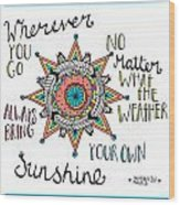 Bring Your Own Sunshine Wood Print