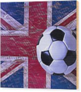 British Flag And Soccer Ball Wood Print