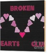 Broken Hearts Club Wood Print