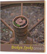 Broken Spoke Wood Print