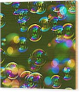 Bubbles Bubbles And More Bubbles Wood Print