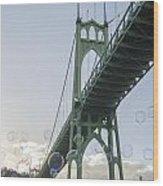 Bubbly St.johns Bridge Wood Print