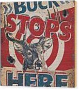 Buck Stops Here Sign Wood Print by JQ Licensing
