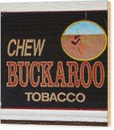 Buckaroo  Wood Print