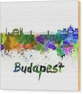 Budapest Skyline In Watercolor Wood Print