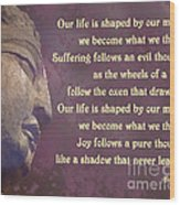 Buddha Mind Shapes Life Wood Print