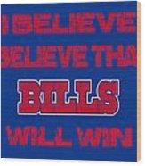 Buffalo Bills I Believe Wood Print