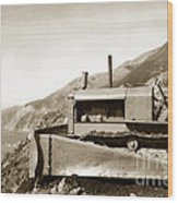 Bull Dozer Road Construction On Highway One Big Sur Circa 1930 Wood Print