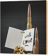 Bullets For You Wood Print