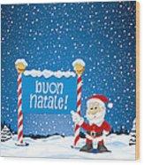 Buon Natale Sign Santa Claus Winter Landscape Wood Print by Frank Ramspott