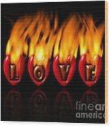Burning Love  Brennende Liebe  Wood Print