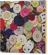 Buttons 678 Wood Print