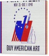 Buy American Week Art Nov 25 - Dec 1 1940  Wood Print