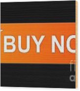 Buy Now Orange Wood Print