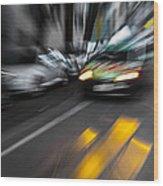 Cabbie Too Fast Wood Print