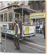 Cable Car Turn Around Fisherman's Wharf Wood Print