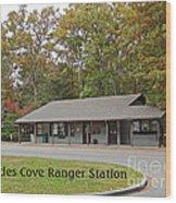 Cades Cove Ranger Station Wood Print