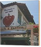 Cafe Coyote Y Cantina Mexican Restaurant Old Town San Diego Wood Print