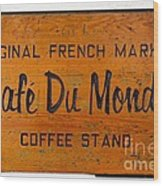 Cafe Du Monde Sign In New Orleans Louisiana Wood Print