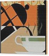 Cafe Noir Wood Print