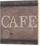 Cafe Sign Wood Print