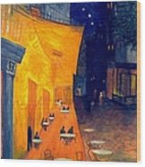 Cafe' Terrace At Night  Wood Print