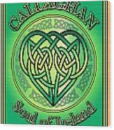 Callaghan Soul Of Ireland Wood Print