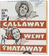 Callaway Went Thataway, Us Poster Wood Print
