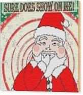 Candies And Cookies Funny Christmas Santa  Wood Print