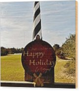 Cape Hatteras Lighthouse Happy Holiday 1 12/7 Wood Print