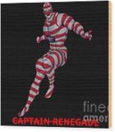 Captain Renegade Wood Print
