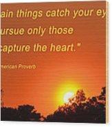 Capture The Heart Wood Print