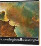 Carl Sagan Quote And Carina Nebula 3 Wood Print