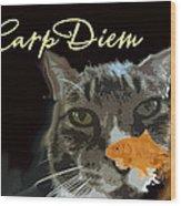 Carp Diem Wood Print
