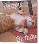 Cat Birthday Card Wood Print