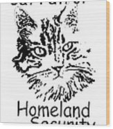 Cat Patrol Homeland Security Wood Print