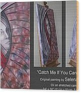 Catch Me If You Can 080908 Wood Print