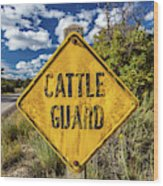 Cattle Guard Road Sign Wood Print
