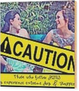 Caution Wood Print